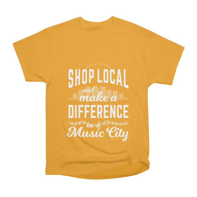 Shop Local and Make a Difference in Music City (White Type) Men's Heavyweight T-Shirt by cityscapecreative's Artist Shop