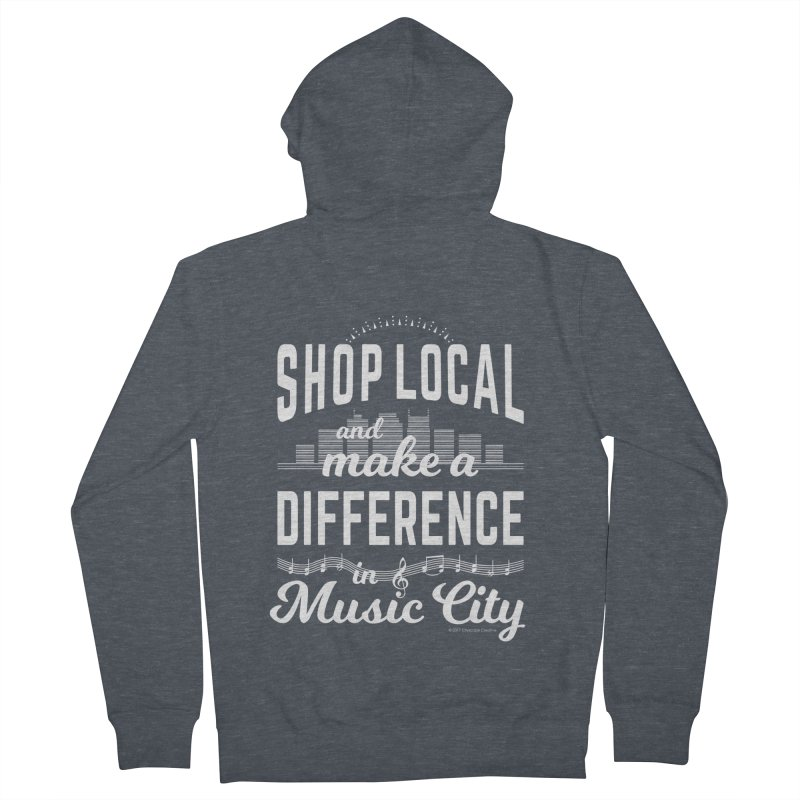 Shop Local and Make a Difference in Music City (White Type) Women's French Terry Zip-Up Hoody by cityscapecreative's Artist Shop