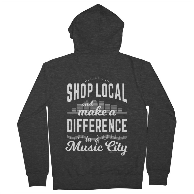 Shop Local and Make a Difference in Music City (White Type) Men's Zip-Up Hoody by cityscapecreative's Artist Shop