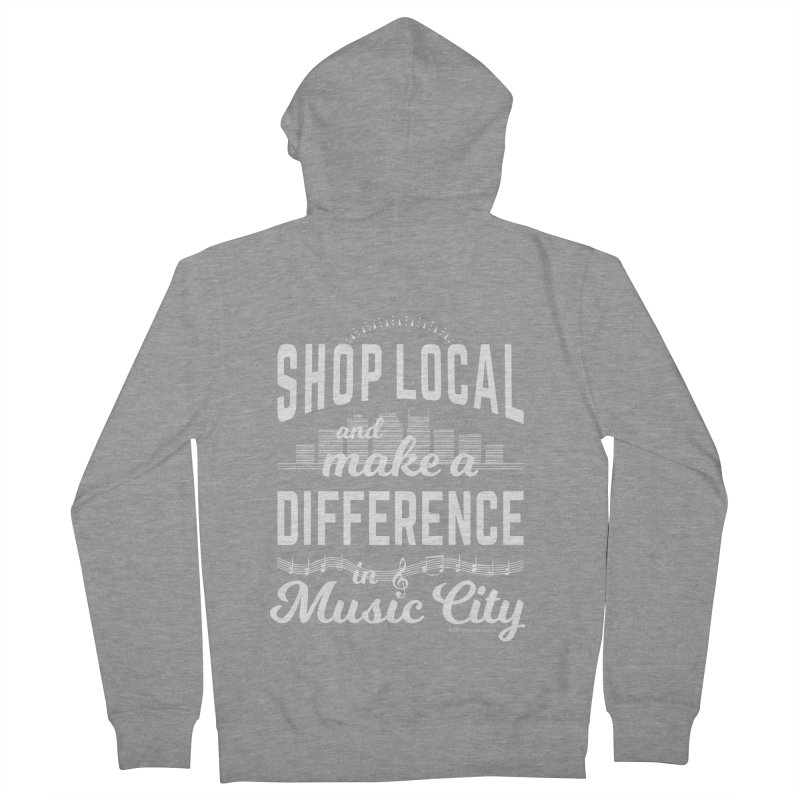 Shop Local and Make a Difference in Music City (White Type) Men's French Terry Zip-Up Hoody by cityscapecreative's Artist Shop