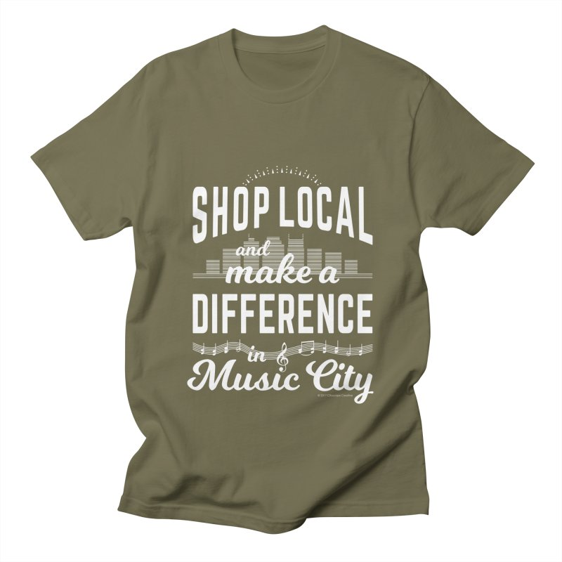 Shop Local and Make a Difference in Music City (White Type) Men's Regular T-Shirt by cityscapecreative's Artist Shop
