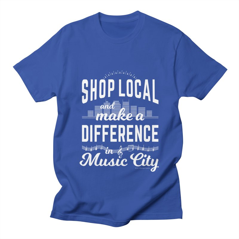 Shop Local and Make a Difference in Music City (White Type) in Men's Regular T-Shirt Royal Blue by cityscapecreative's Artist Shop