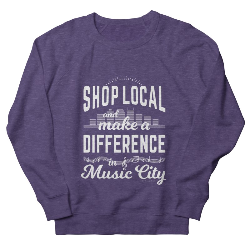 Shop Local and Make a Difference in Music City (White Type) Women's French Terry Sweatshirt by cityscapecreative's Artist Shop