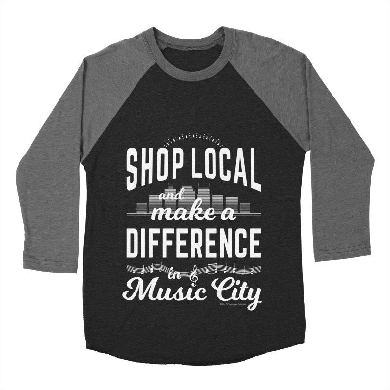 Shop Local and Make a Difference in Music City (White Type) Men's Baseball Triblend Longsleeve T-Shirt by cityscapecreative's Artist Shop