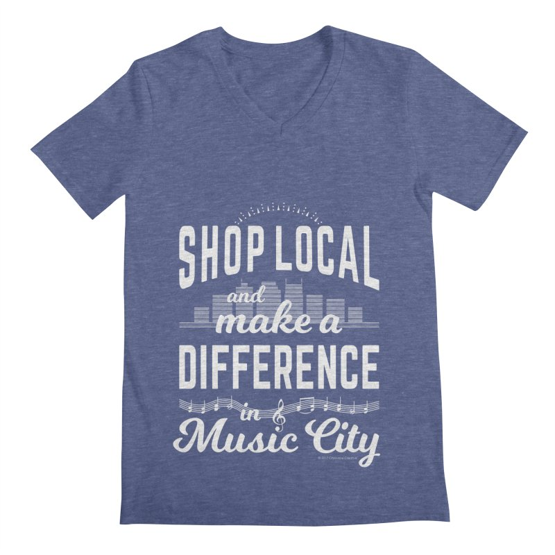 Shop Local and Make a Difference in Music City (White Type) Men's Regular V-Neck by cityscapecreative's Artist Shop