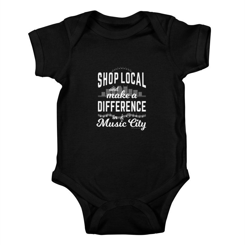 Shop Local and Make a Difference in Music City (White Type) Kids Baby Bodysuit by cityscapecreative's Artist Shop