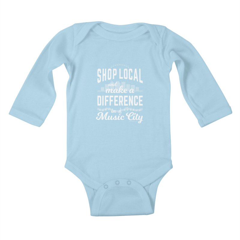 Shop Local and Make a Difference in Music City (White Type) Kids Baby Longsleeve Bodysuit by cityscapecreative's Artist Shop