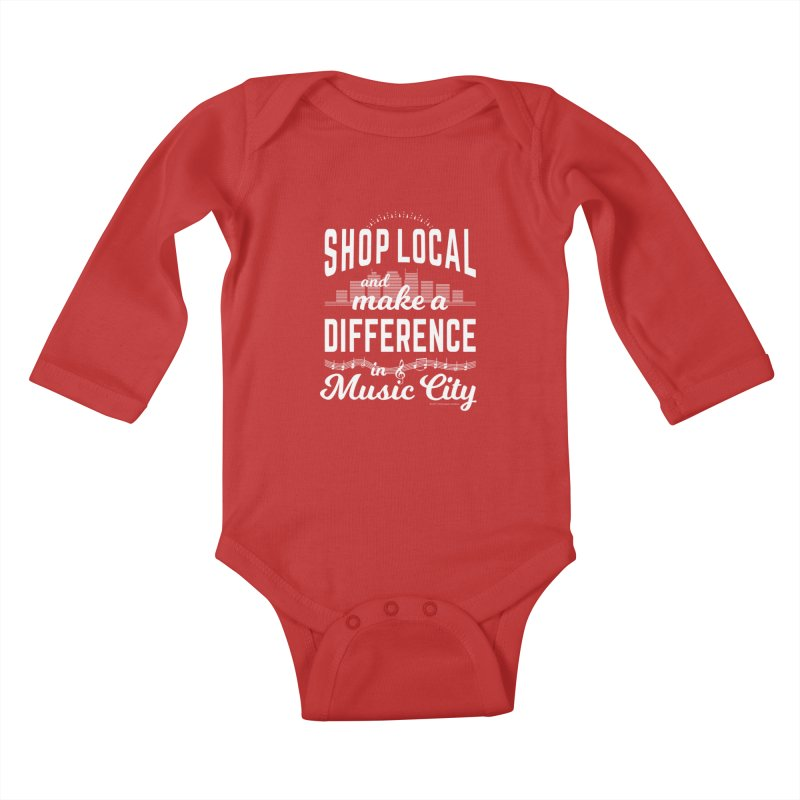 Shop Local and Make a Difference in Music City (White Type) in Kids Baby Longsleeve Bodysuit Red by cityscapecreative's Artist Shop
