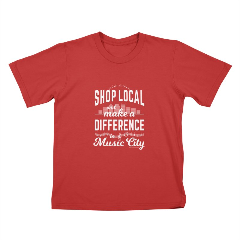 Shop Local and Make a Difference in Music City (White Type) Kids T-Shirt by cityscapecreative's Artist Shop