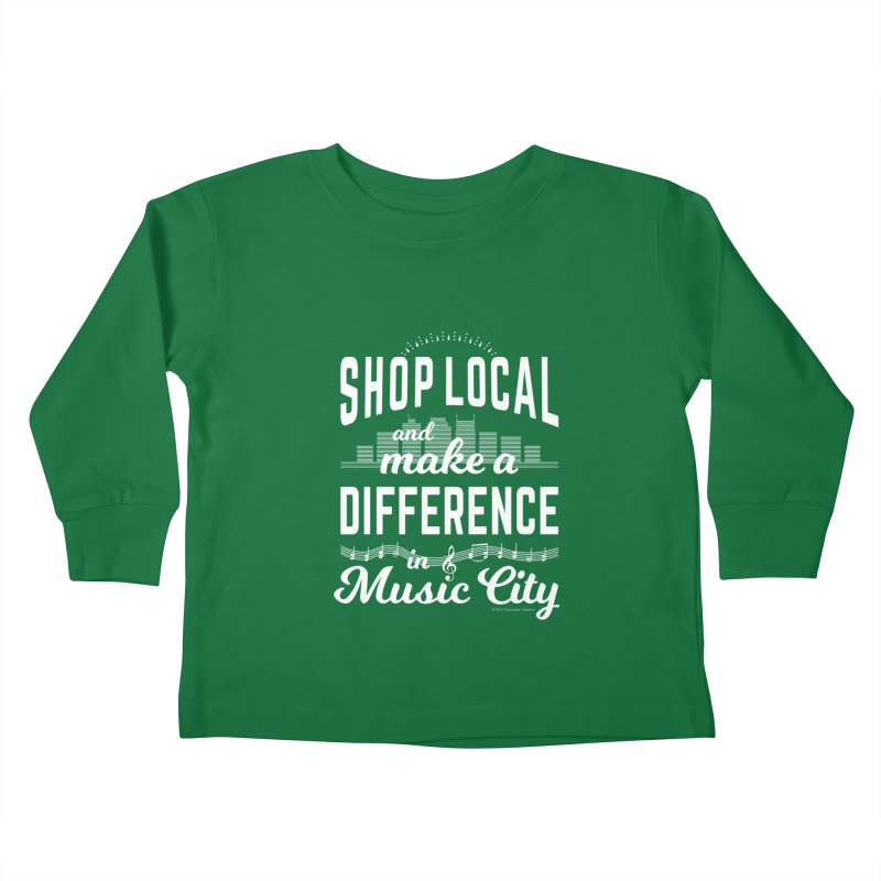 Shop Local and Make a Difference in Music City (White Type) Kids Toddler Longsleeve T-Shirt by cityscapecreative's Artist Shop