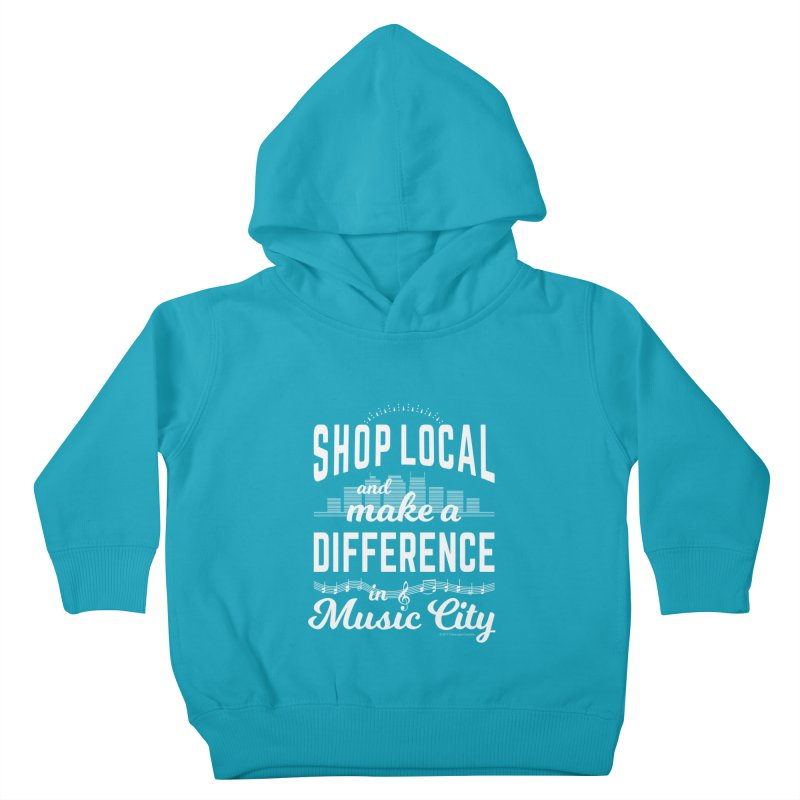 Shop Local and Make a Difference in Music City (White Type) Kids Toddler Pullover Hoody by cityscapecreative's Artist Shop