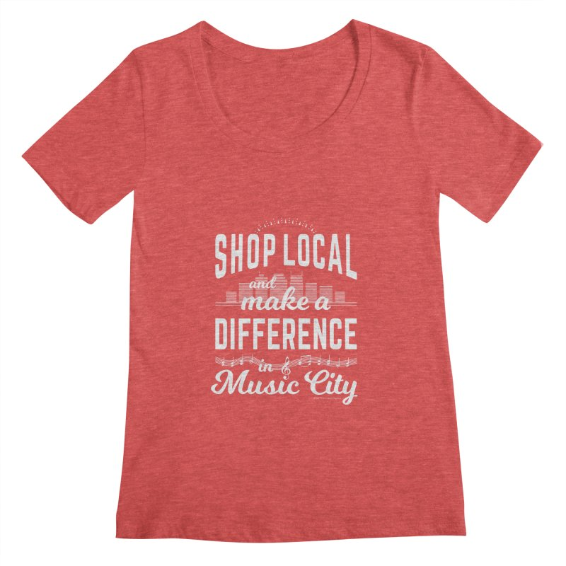 Shop Local and Make a Difference in Music City (White Type) in Women's Regular Scoop Neck Chili Red by cityscapecreative's Artist Shop