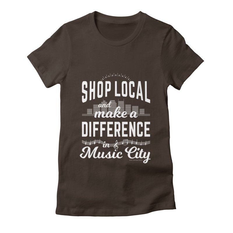 Shop Local and Make a Difference in Music City (White Type) Women's Fitted T-Shirt by cityscapecreative's Artist Shop