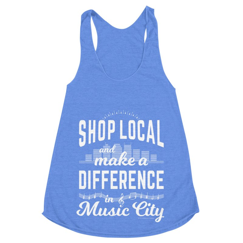 Shop Local and Make a Difference in Music City (White Type) in Women's Racerback Triblend Tank Heather Sky Blue by cityscapecreative's Artist Shop