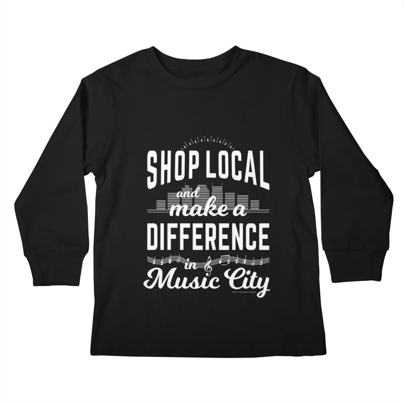Shop Local and Make a Difference in Music City (White Type) Kids Longsleeve T-Shirt by cityscapecreative's Artist Shop