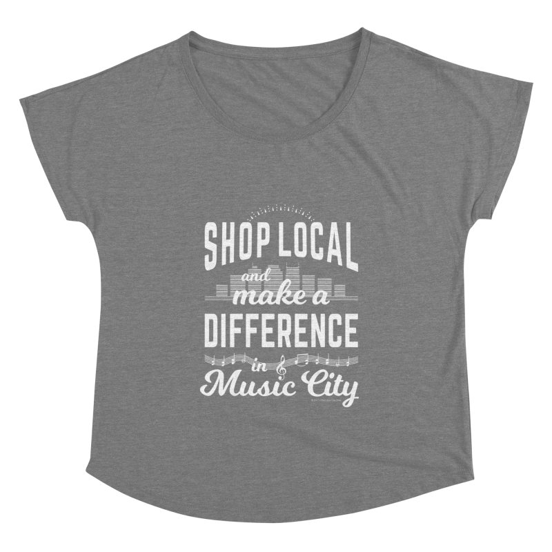 Shop Local and Make a Difference in Music City (White Type) Women's Scoop Neck by cityscapecreative's Artist Shop