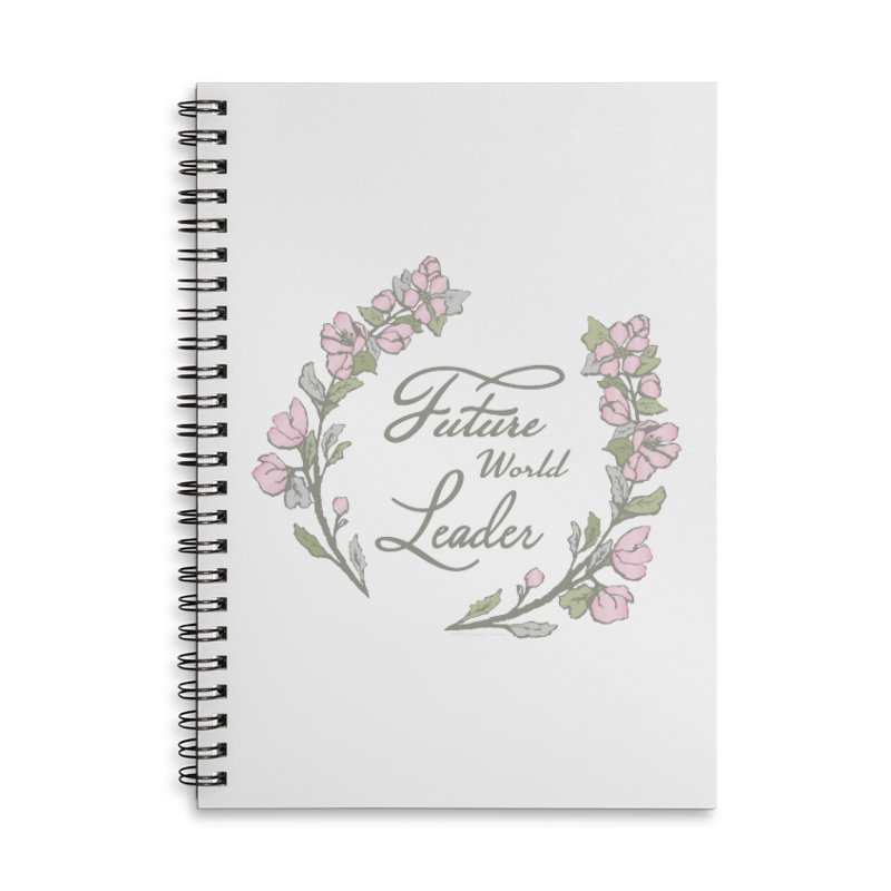 Future World Leader (Color) Accessories Lined Spiral Notebook by cityscapecreative's Artist Shop