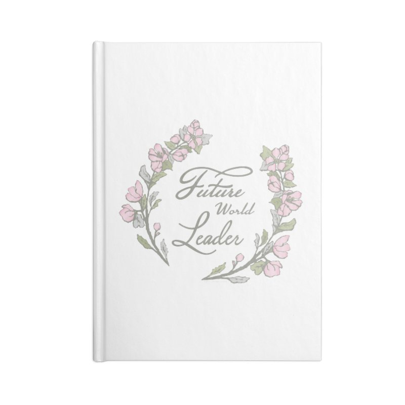 Future World Leader (Color) in Lined Journal Notebook by cityscapecreative's Artist Shop