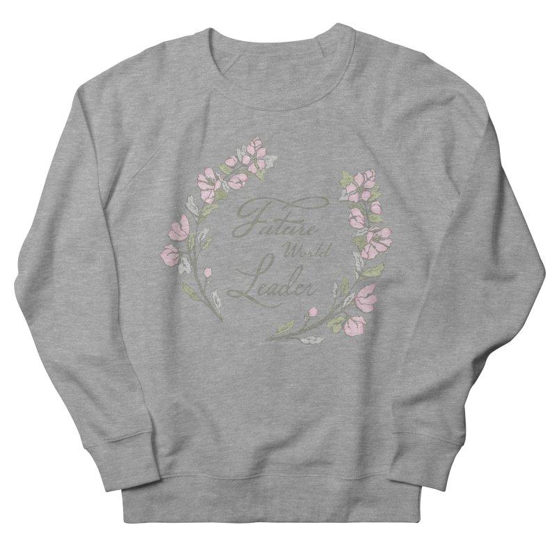 Future World Leader (Color) Women's Sweatshirt by cityscapecreative's Artist Shop