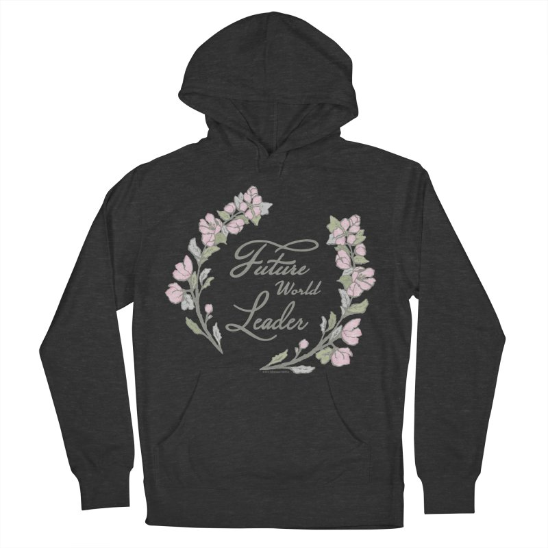 Future World Leader (Color) Women's French Terry Pullover Hoody by cityscapecreative's Artist Shop