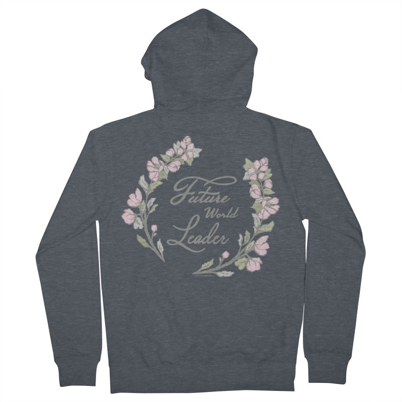 Future World Leader (Color) Women's French Terry Zip-Up Hoody by cityscapecreative's Artist Shop