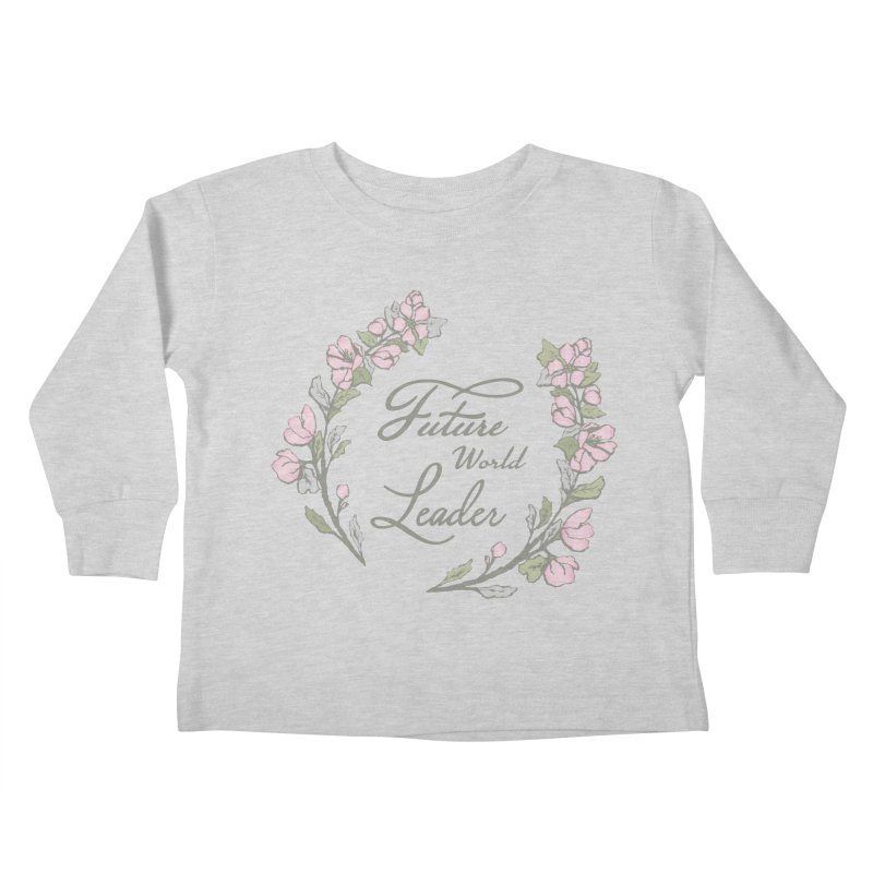 Future World Leader (Color) Kids Toddler Longsleeve T-Shirt by cityscapecreative's Artist Shop