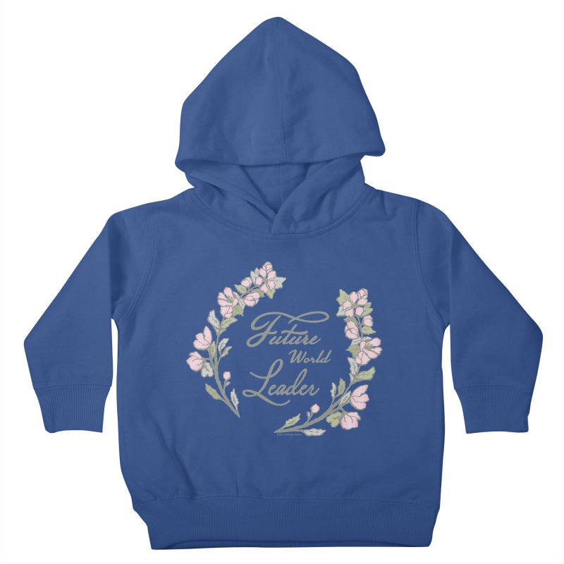 Future World Leader (Color) Kids Toddler Pullover Hoody by cityscapecreative's Artist Shop
