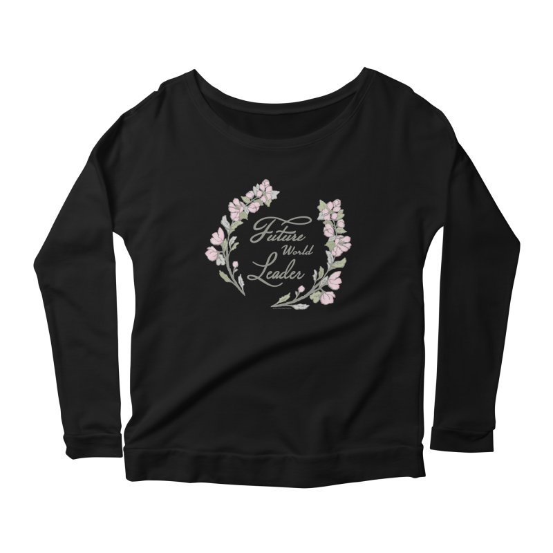 Future World Leader (Color) Women's Longsleeve T-Shirt by cityscapecreative's Artist Shop