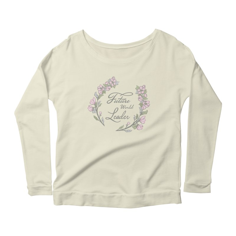 Future World Leader (Color) Women's Scoop Neck Longsleeve T-Shirt by cityscapecreative's Artist Shop