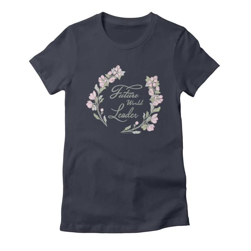 Future World Leader (Color) Women's Fitted T-Shirt by cityscapecreative's Artist Shop