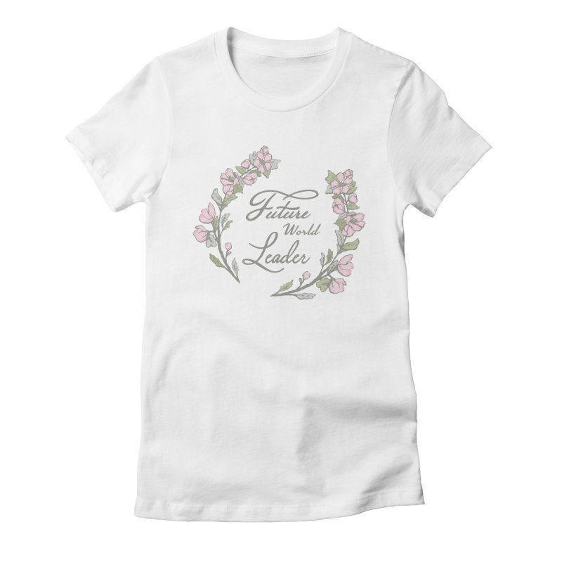 Future World Leader (Color) Women's T-Shirt by cityscapecreative's Artist Shop