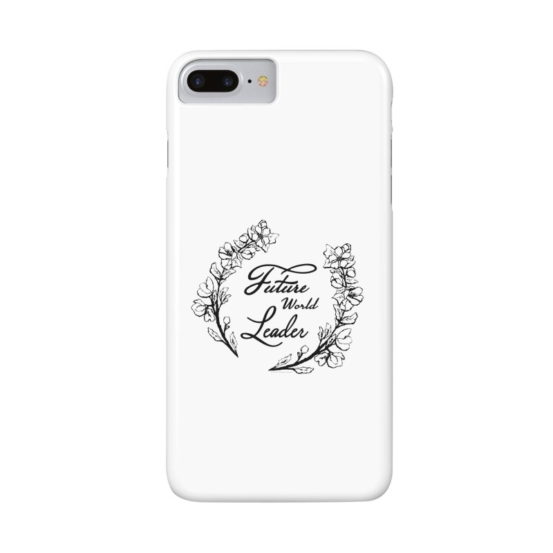 Future World Leader (Black Type) in iPhone 7 Plus Phone Case Slim by cityscapecreative's Artist Shop