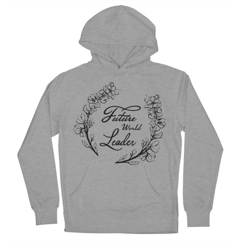 Future World Leader (Black Type) Men's French Terry Pullover Hoody by cityscapecreative's Artist Shop