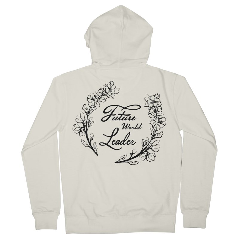Future World Leader (Black Type) Women's Zip-Up Hoody by cityscapecreative's Artist Shop