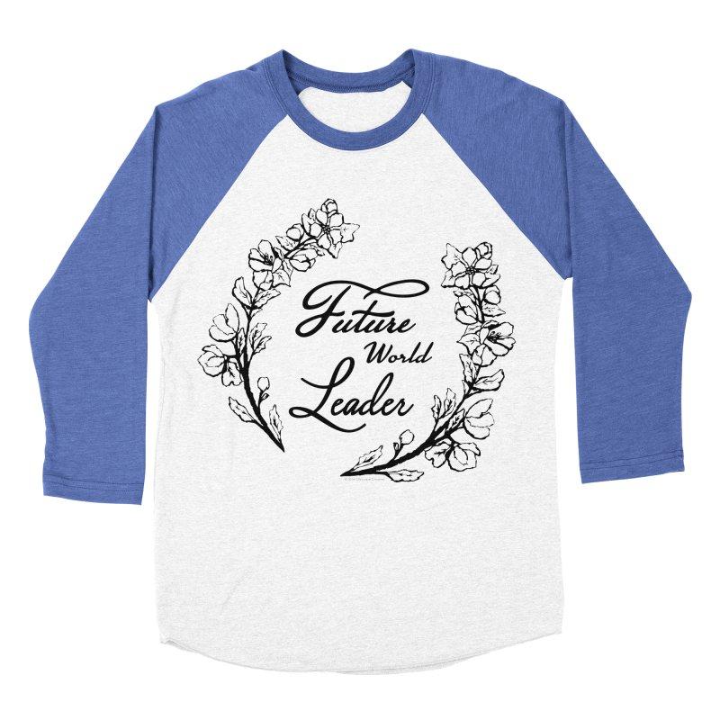 Future World Leader (Black Type) Women's Baseball Triblend Longsleeve T-Shirt by cityscapecreative's Artist Shop