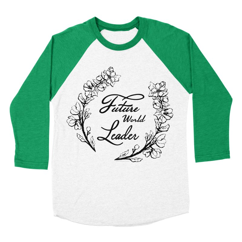 Future World Leader (Black Type) Women's Baseball Triblend Longsleeve T-Shirt by cityscapecreative's Artist Shop