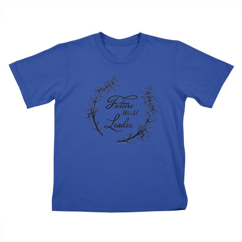 Future World Leader (Black Type) Kids T-Shirt by cityscapecreative's Artist Shop