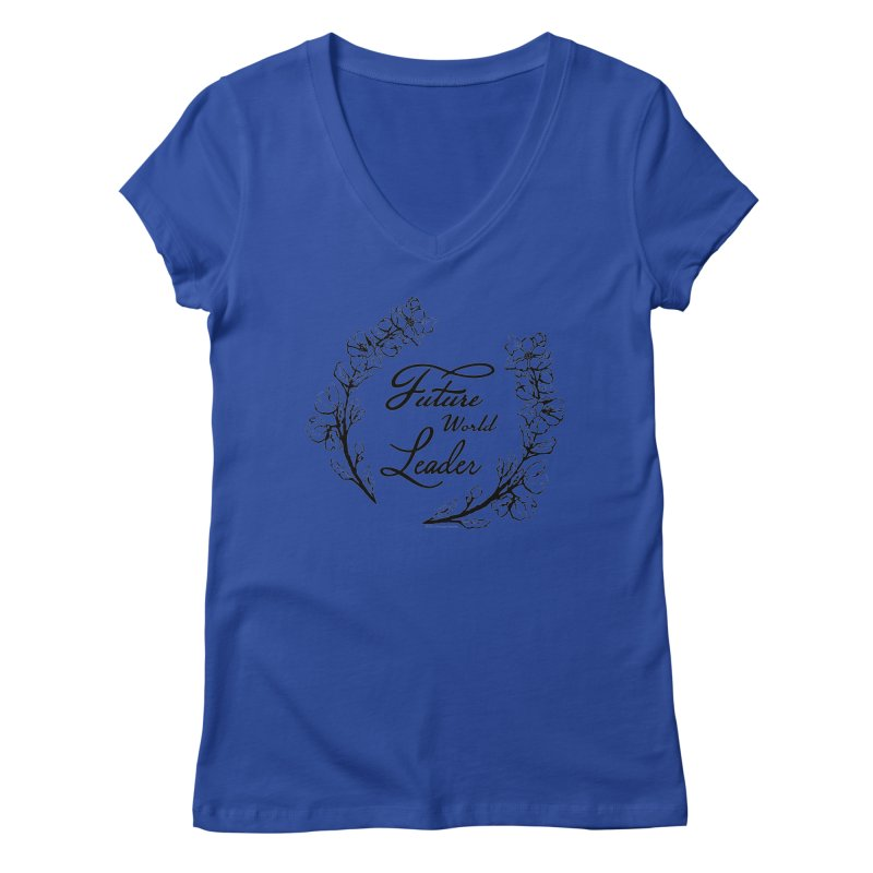 Future World Leader (Black Type) Women's V-Neck by cityscapecreative's Artist Shop