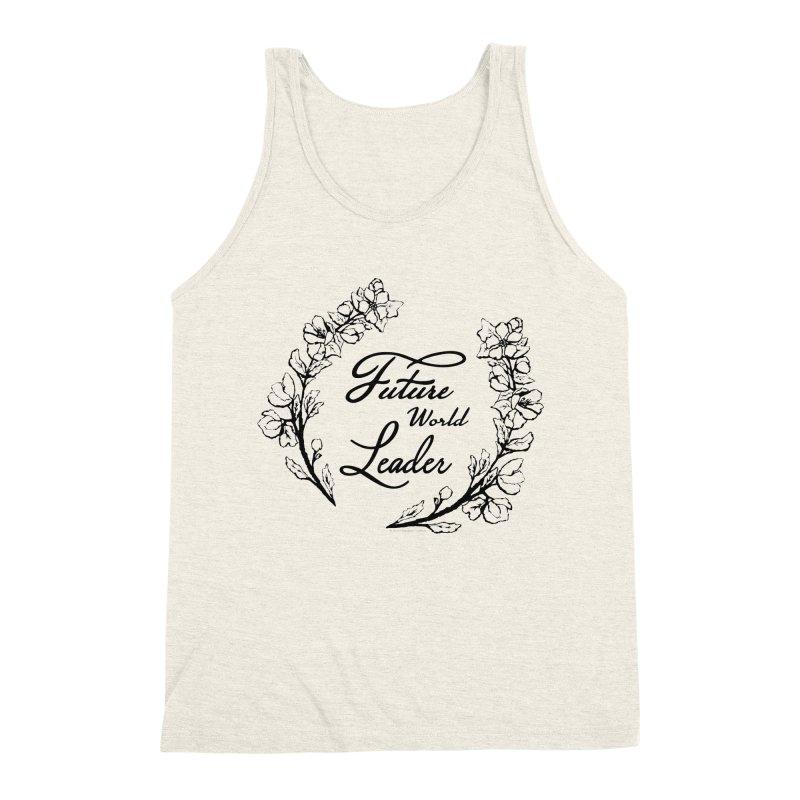 Future World Leader (Black Type) Men's Triblend Tank by cityscapecreative's Artist Shop