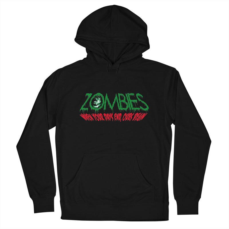 ZOMBIES, When your days end ours begin Women's Pullover Hoody by cityshirts's Artist Shop