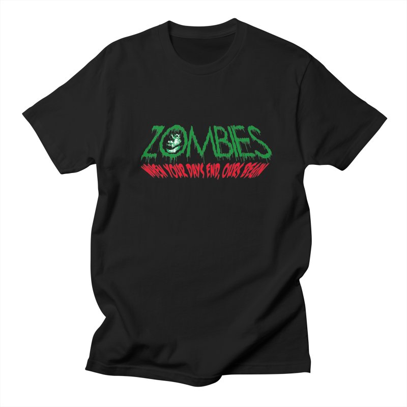 ZOMBIES, When your days end ours begin Men's T-shirt by cityshirts's Artist Shop