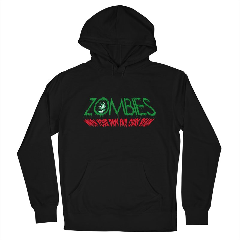 ZOMBIES, When your days end ours begin Men's Pullover Hoody by cityshirts's Artist Shop