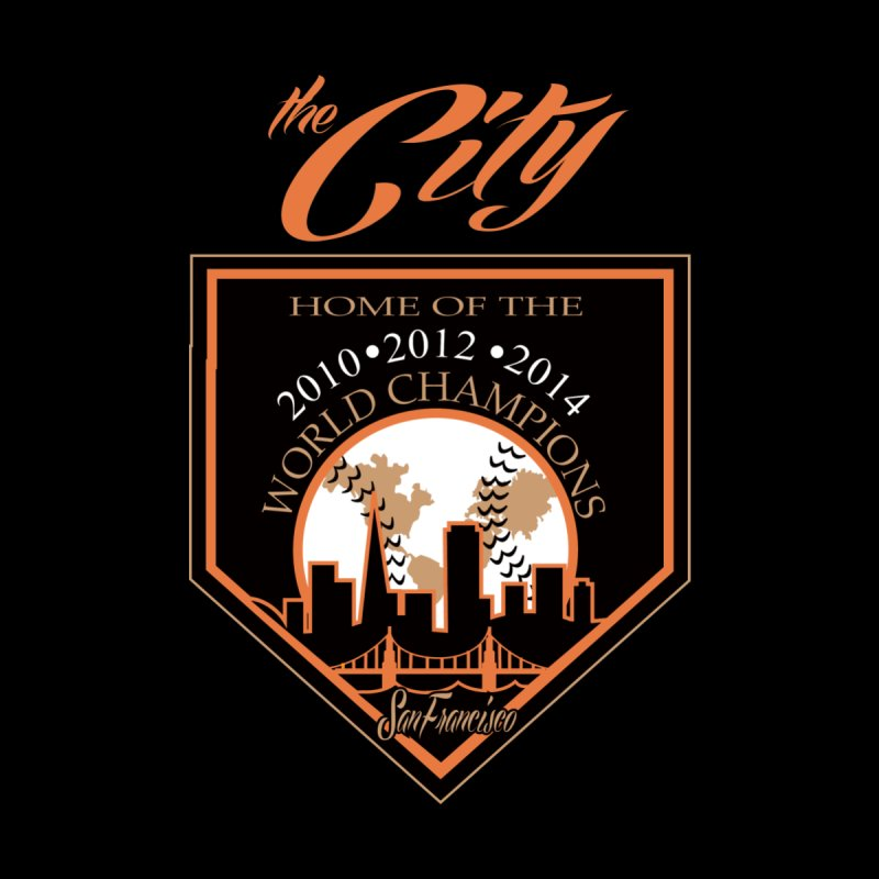 The City San Francisco Baseball World Champions by cityshirts's Artist Shop