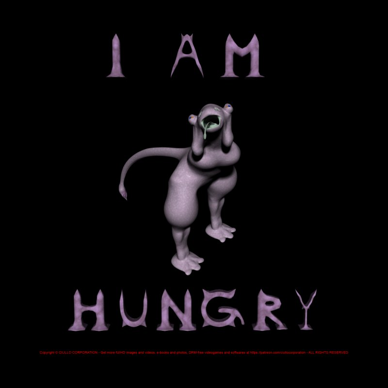 I'm Hungry by CIULLO CORPORATION's Artist Shop