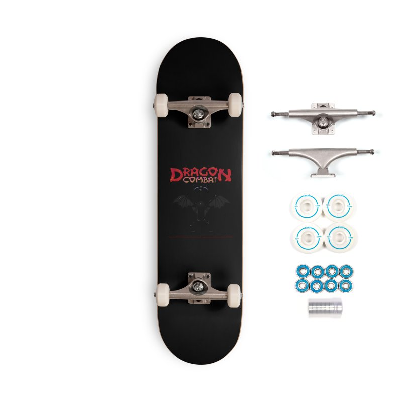 306. DRAGON COMBAT (male Asterr Dragon) Gadgets of CIULLO CORPORATION Skateboard by CIULLO CORPORATION's Artist Shop