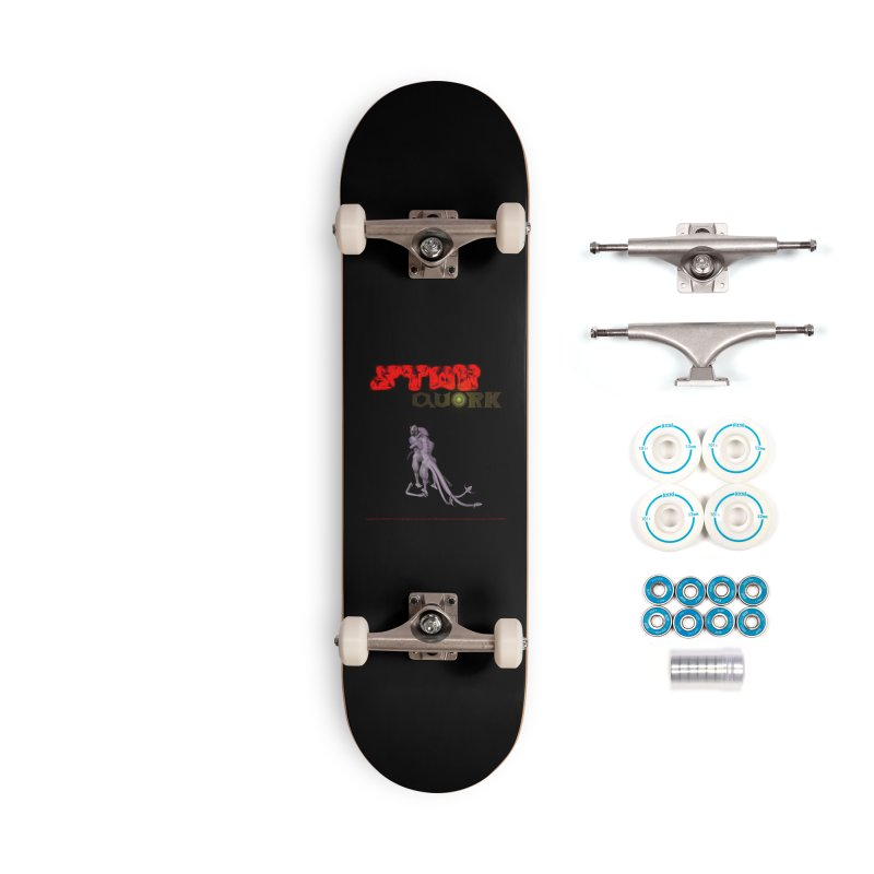 308. STAR QUORK (Raypthor & Chyrkyan) Gadgets of CIULLO CORPORATION Skateboard by CIULLO CORPORATION's Artist Shop