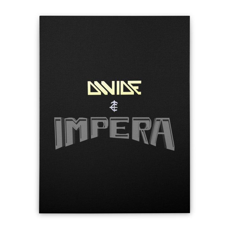 DIVIDE et IMPERA (Title) Home Stretched Canvas by CIULLO CORPORATION's Artist Shop