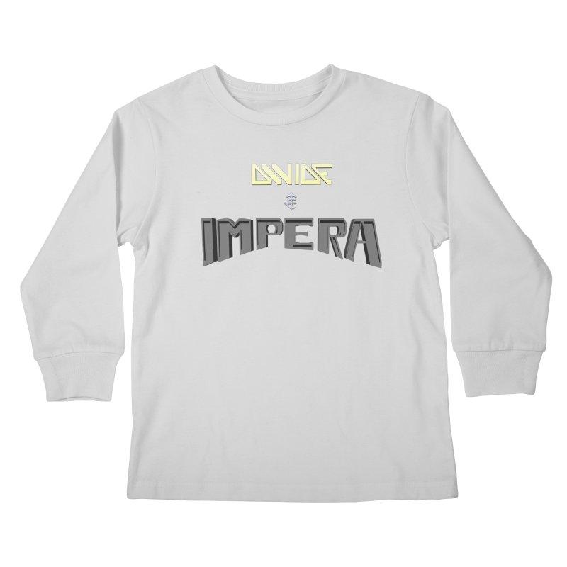 DIVIDE et IMPERA (Title) Kids Longsleeve T-Shirt by CIULLO CORPORATION's Artist Shop
