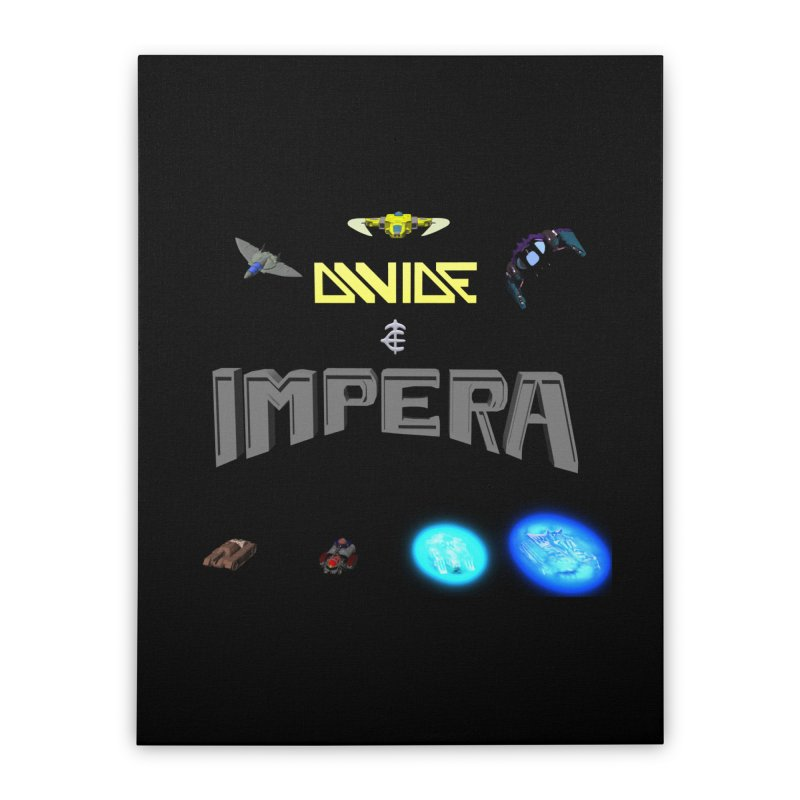 DIVIDE et IMPERA (Titled) Home Stretched Canvas by CIULLO CORPORATION's Artist Shop