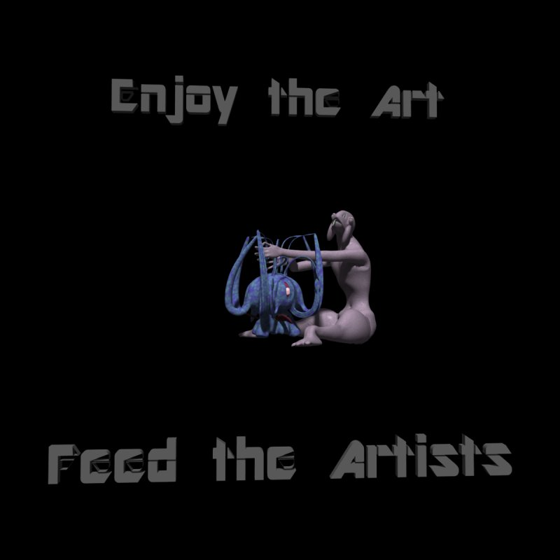 Feed the Artists (Chyrkyan) by CIULLO CORPORATION's Artist Shop